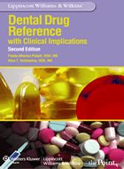 Lippincott Williams & Wilkins' Dental Drug Reference with Clinical Implications - 2nd Ed. (2010)