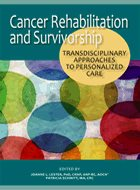 Cancer Rehabilitation and Survivorship: Transdisciplinary Approaches to Personalized Care (2011)