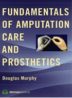 Fundamentals of Amputation Care and Prosthetics (2014)