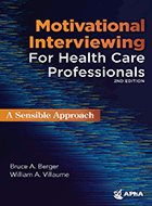Motivational Interviewing for Health Care Professionals: A Sensible Approach (2013)