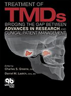 Treatment of TMDs: Bridging the Gap Between Advances in Research and Clinical Patient Management (2013)