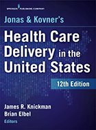 Jonas & Kovner's Health Care Delivery in the United States – 12th Ed. (2019)