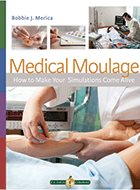 Medical Moulage: How to Make Your Simulations Come Alive (2012)