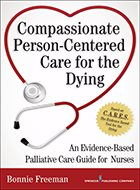 Compassionate Person-Centered Care for the Dying: An Evidence-Based Palliative Care Guide for Nurses (2015)