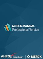 Merck Manual Professional Version & AHFS DI® Essentials
