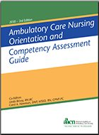 Ambulatory Care Nursing Orientation and Competency Assessment Guide - 3rd Ed. (2018)