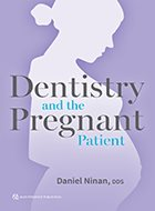 Dentistry and the Pregnant Patient (2018)