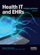 Health IT and EHRs: Principles and Practice - 6th Ed. (2017)