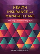 Health Insurance and Managed Care: What They Are and How They Work - 5th Ed. (2020)