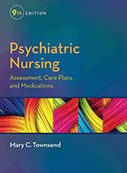 Psychiatric Nursing: Assessment, Care Plans, and Medications - 9th Ed. (2015)