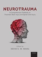 Neurotrauma: A Comprehensive Book on Traumatic Brain Injury and Spinal Cord Injury (2019)