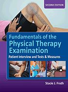 Fundamentals of the Physical Therapy Examination: Patient Interview and Tests & Measures - 2nd Ed. (2018)