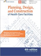 Planning, Design, and Construction of Health Care Facilities - 4th Ed. (2019)