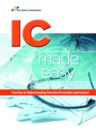 IC Made Easy: Your Key to Understanding Infection Prevention and Control (2019)