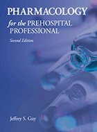 Pharmacology for the Prehospital Professional - 2nd Ed. (2020)