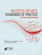 Access Device Standards of Practice for Oncology Nursing (2017) (1st Ed. LoE)